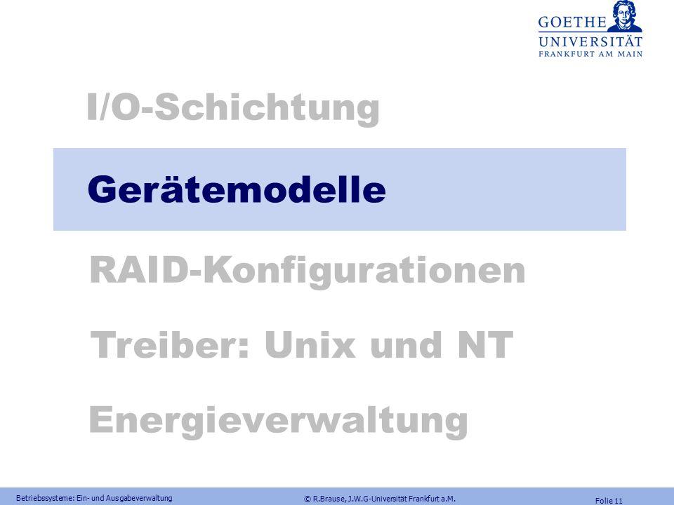 © R.Brause, J.W.G-Universität Frankfurt a.M. Folie 10 FRAGEN Antworten 1.Zeichenorientierte (character devices) und blockorientierte (block devices) G