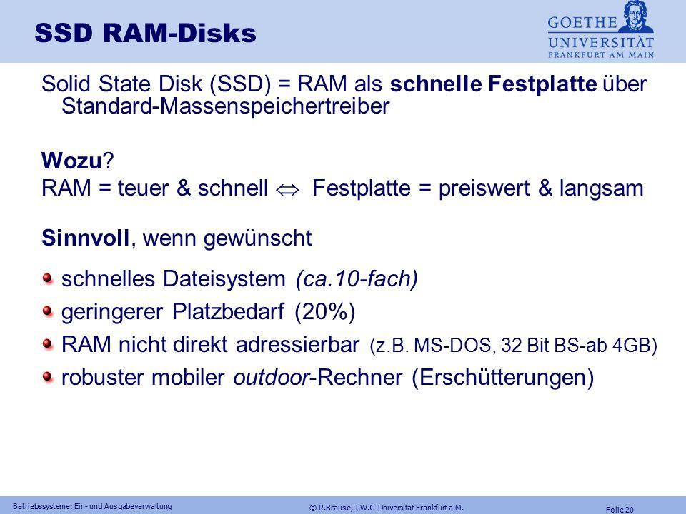 © R.Brause, J.W.G-Universität Frankfurt a.M. Folie 19 Betriebssysteme: Ein- und Ausgabeverwaltung Festplatten: Zugriffsoptimierung Unix: Pro Zylinderg