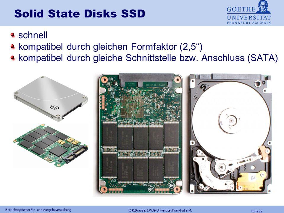 © R.Brause, J.W.G-Universität Frankfurt a.M. Folie 21 Betriebssysteme: Ein- und Ausgabeverwaltung DRAM, Nand-FLASH SSD und HD-Speicher Preisentwicklun