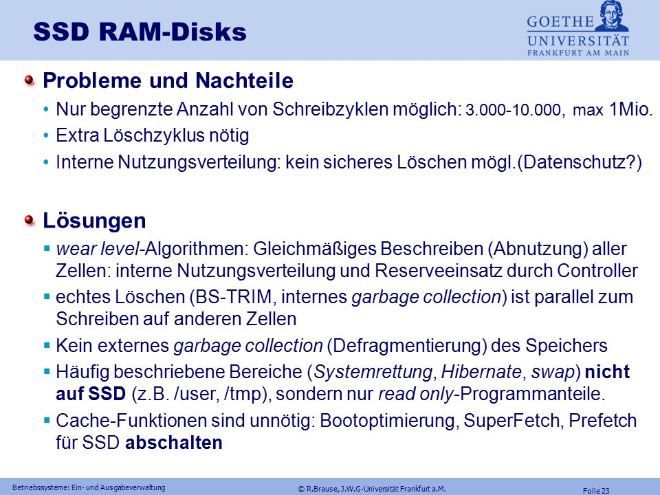 """© R.Brause, J.W.G-Universität Frankfurt a.M. Folie 22 Solid State Disks SSD schnell kompatibel durch gleichen Formfaktor (2,5"""") kompatibel durch gleic"""