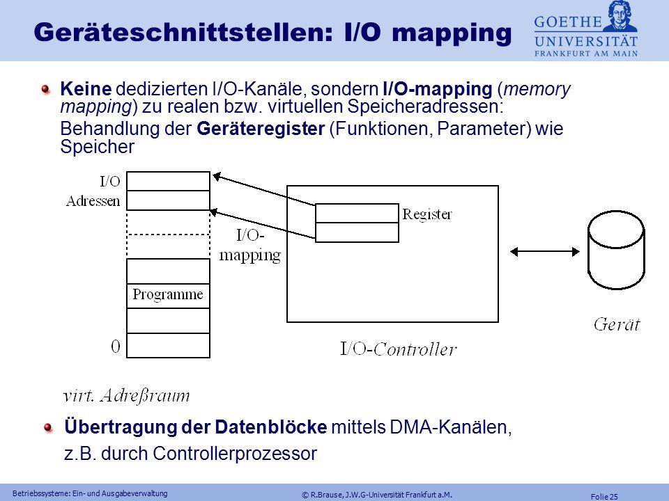© R.Brause, J.W.G-Universität Frankfurt a.M. Folie 24 FRAGE Warum sollte man einen Treiber nicht für die Eigenschaften der angeschlossenen Geräteversi