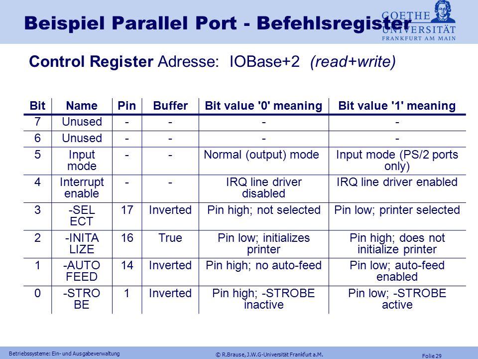 © R.Brause, J.W.G-Universität Frankfurt a.M. Folie 28 Betriebssysteme: Ein- und Ausgabeverwaltung Beispiel Parallel Port - Statusregister Status-Regis