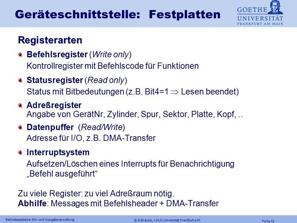 © R.Brause, J.W.G-Universität Frankfurt a.M. Folie 31 Betriebssysteme: Ein- und Ausgabeverwaltung Geräteschnittstellen: PC IRQs IRQ DEVICE USED in AT,
