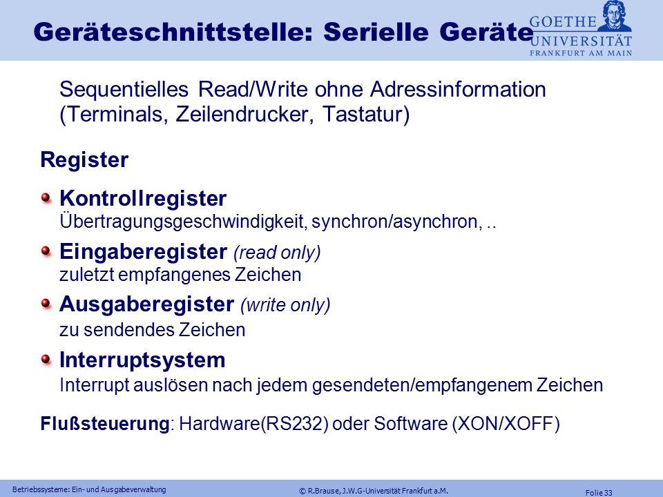 © R.Brause, J.W.G-Universität Frankfurt a.M. Folie 32 Betriebssysteme: Ein- und Ausgabeverwaltung Geräteschnittstelle: FestplattenRegisterarten Befehl
