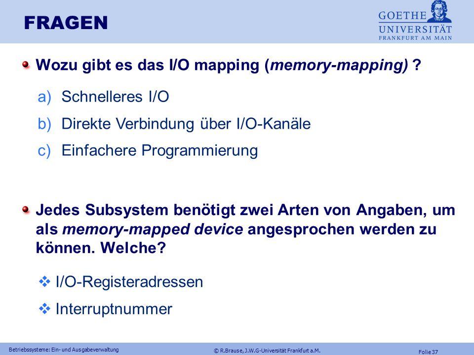 © R.Brause, J.W.G-Universität Frankfurt a.M. Folie 36 Betriebssysteme: Ein- und Ausgabeverwaltung Geräteinitialisierung: PnP 1.PCI Treiber testet und