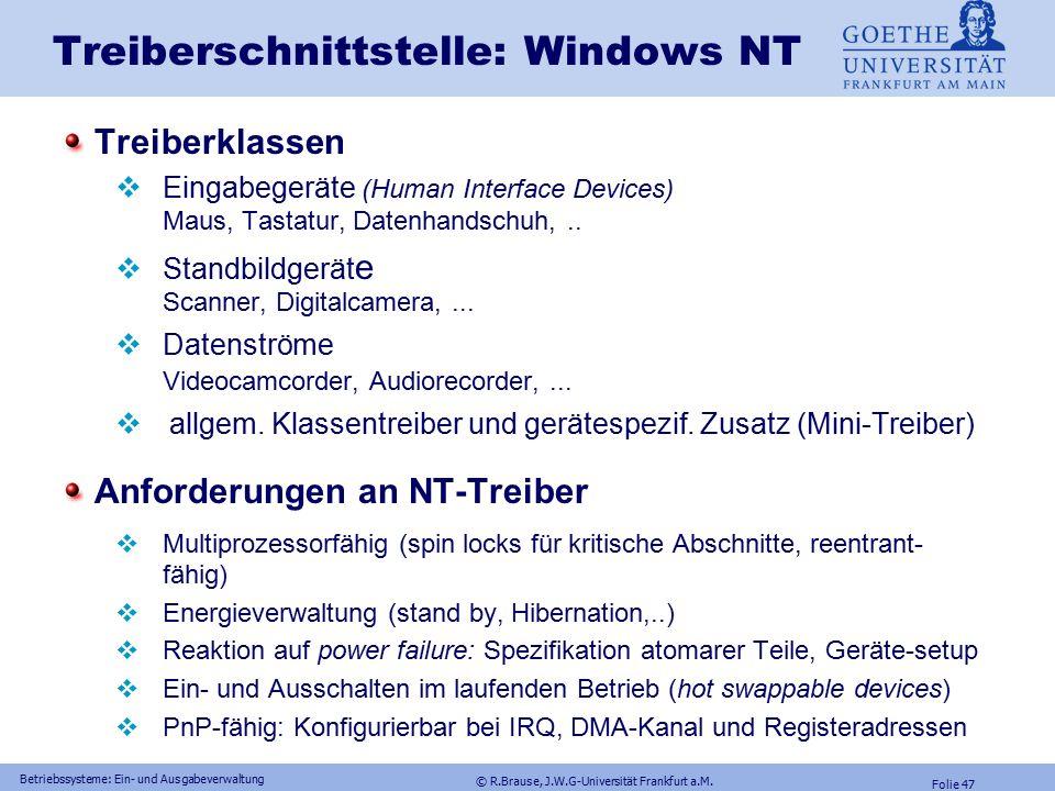 © R.Brause, J.W.G-Universität Frankfurt a.M. Folie 46 Betriebssysteme: Ein- und Ausgabeverwaltung Treiberschnittstelle: Unix Kernprozeduren xx = lp, m