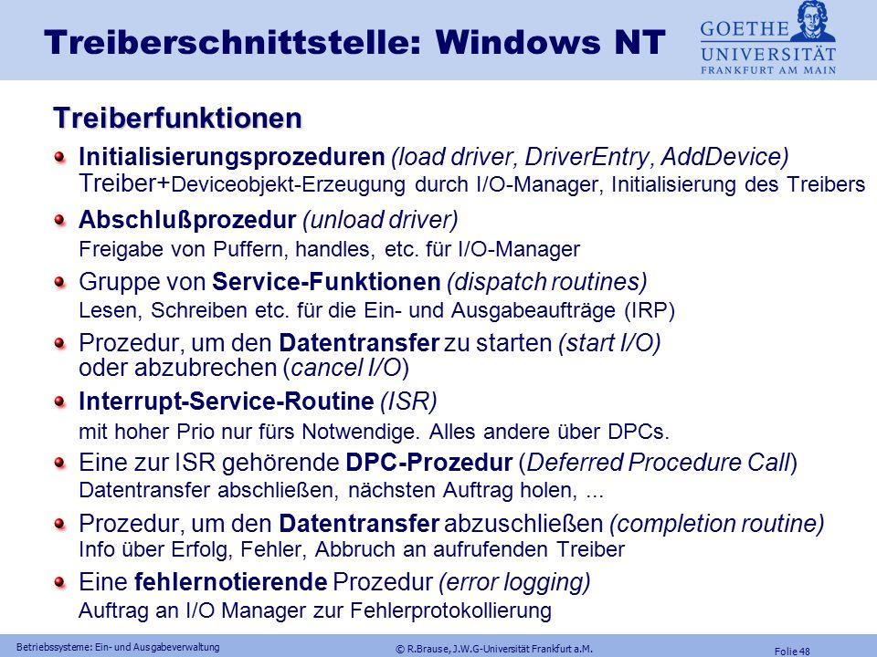 © R.Brause, J.W.G-Universität Frankfurt a.M. Folie 47 Betriebssysteme: Ein- und Ausgabeverwaltung Treiberschnittstelle: Windows NT Treiberklassen  Ei