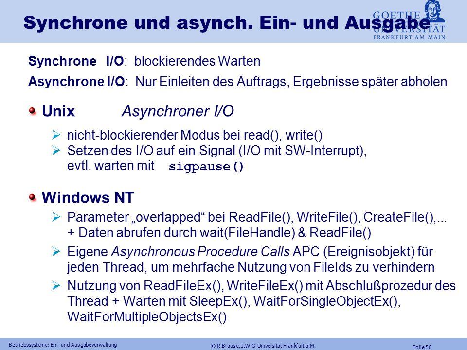 © R.Brause, J.W.G-Universität Frankfurt a.M. Folie 49 Betriebssysteme: Ein- und Ausgabeverwaltung Treiberschnittstelle: Windows NT Verwaltung der Gerä