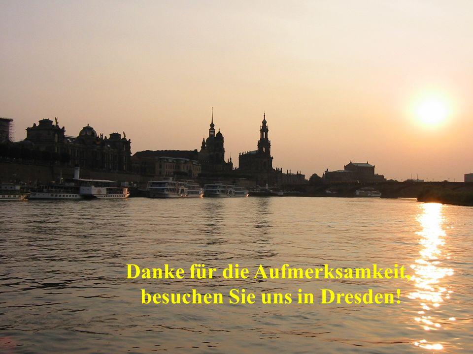www.uniklinikum-dresden.de Danke für die Aufmerksamkeit, besuchen Sie uns in Dresden!