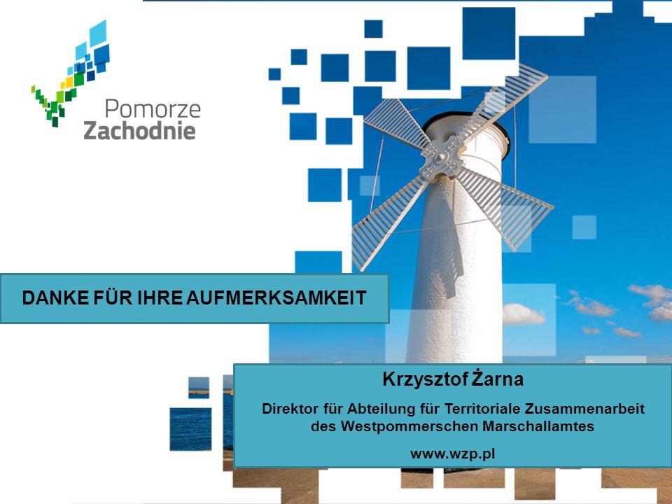 www.wzp.p l DANKE FÜR IHRE AUFMERKSAMKEIT Krzysztof Żarna Direktor für Abteilung für Territoriale Zusammenarbeit des Westpommerschen Marschallamtes ww