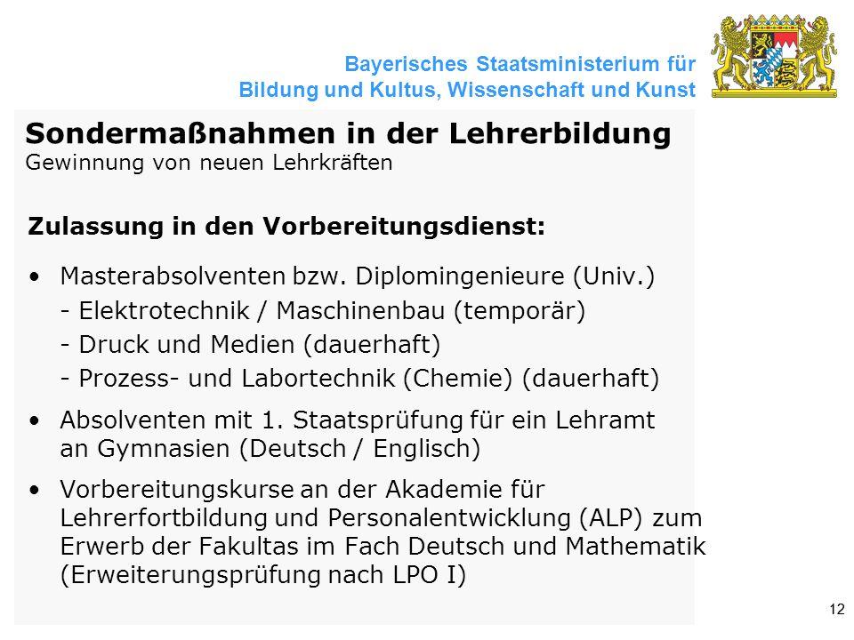 Bayerisches Staatsministerium für Bildung und Kultus, Wissenschaft und Kunst 12 Zulassung in den Vorbereitungsdienst: Masterabsolventen bzw. Diploming