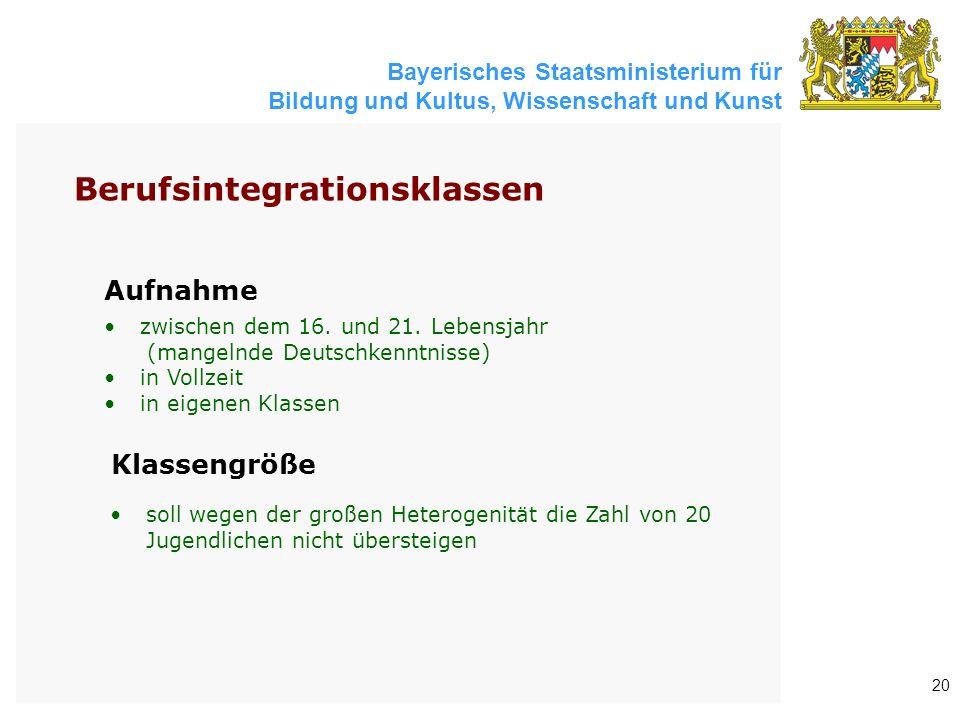 Bayerisches Staatsministerium für Bildung und Kultus, Wissenschaft und Kunst 20 Aufnahme zwischen dem 16. und 21. Lebensjahr (mangelnde Deutschkenntni