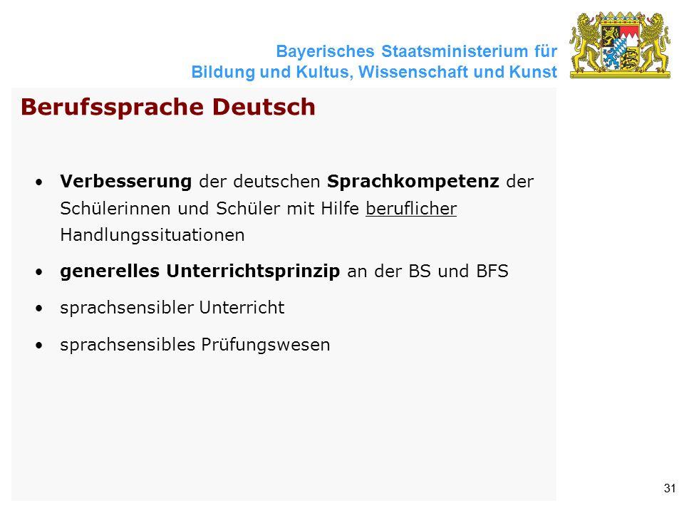 Bayerisches Staatsministerium für Bildung und Kultus, Wissenschaft und Kunst 31 Verbesserung der deutschen Sprachkompetenz der Schülerinnen und Schüle