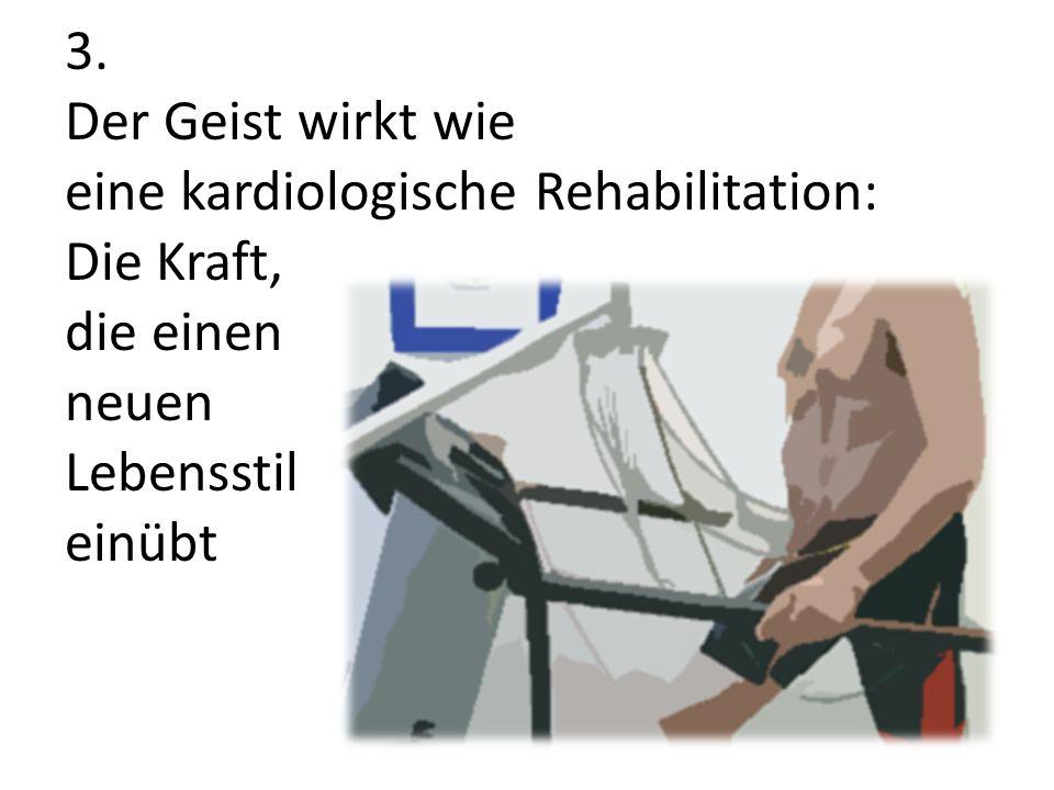 3. Der Geist wirkt wie eine kardiologische Rehabilitation: Die Kraft, die einen neuen Lebensstil einübt