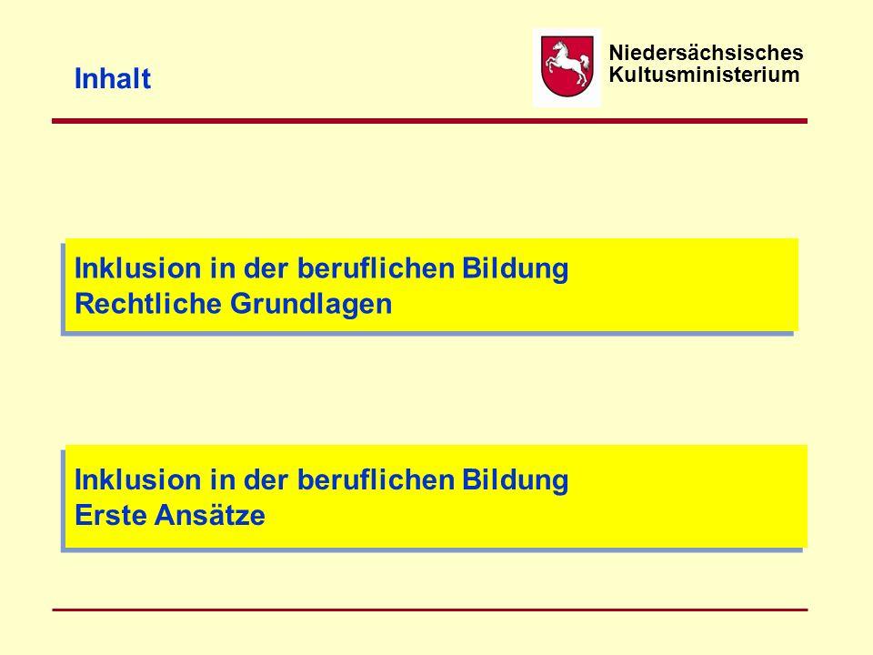 Niedersächsisches Kultusministerium Inklusion in der beruflichen Bildung Rechtliche Grundlagen Inklusion in der beruflichen Bildung Rechtliche Grundla