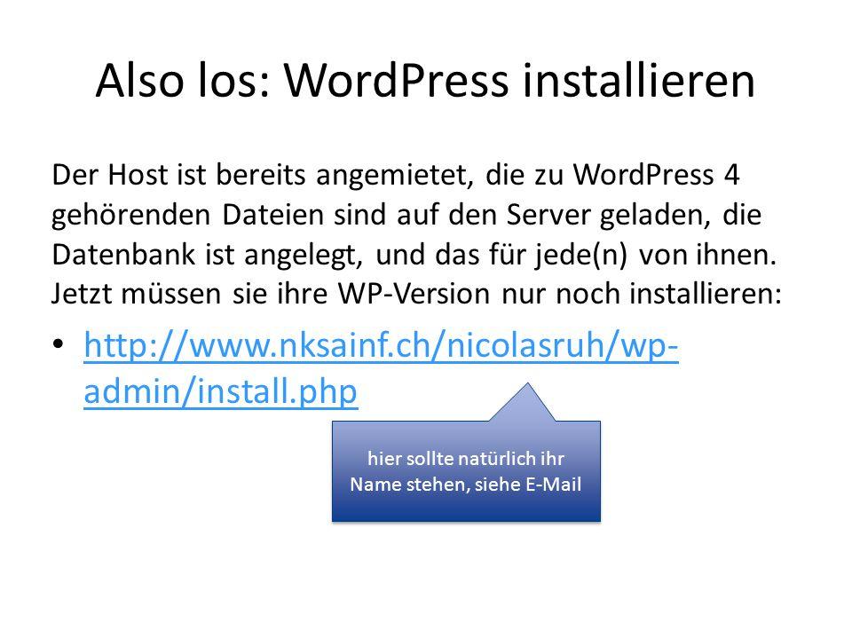 Also los: WordPress installieren Der Host ist bereits angemietet, die zu WordPress 4 gehörenden Dateien sind auf den Server geladen, die Datenbank ist angelegt, und das für jede(n) von ihnen.