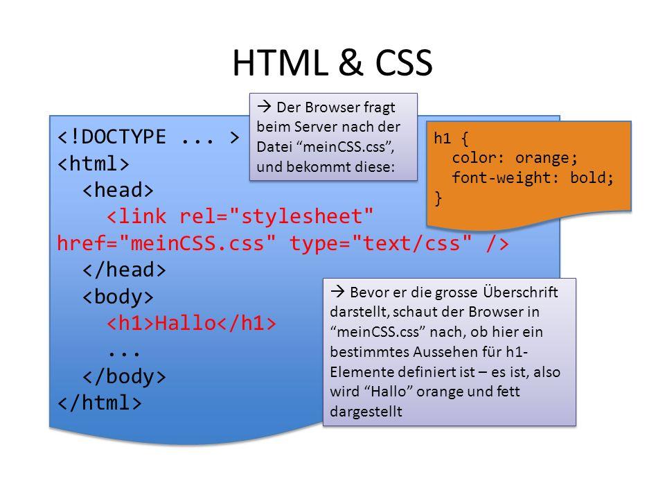 """HTML & CSS Hallo... Hallo...  Der Browser fragt beim Server nach der Datei """"meinCSS.css"""", und bekommt diese:  Bevor er die grosse Überschrift darste"""
