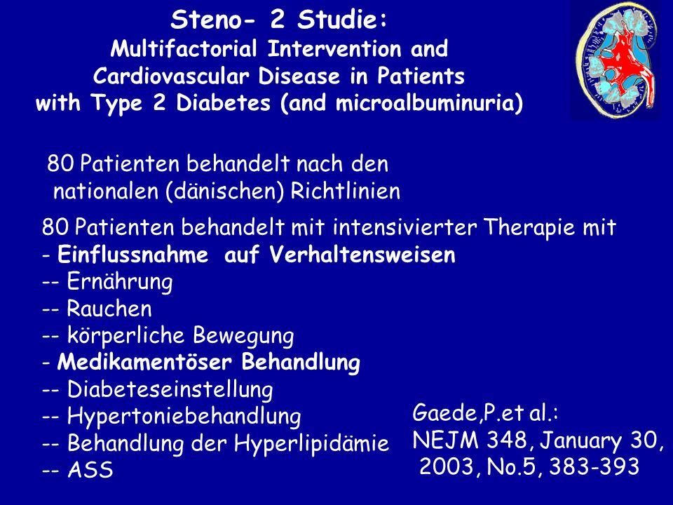 Steno- 2 Studie: Multifactorial Intervention and Cardiovascular Disease in Patients with Type 2 Diabetes (and microalbuminuria) 80 Patienten behandelt