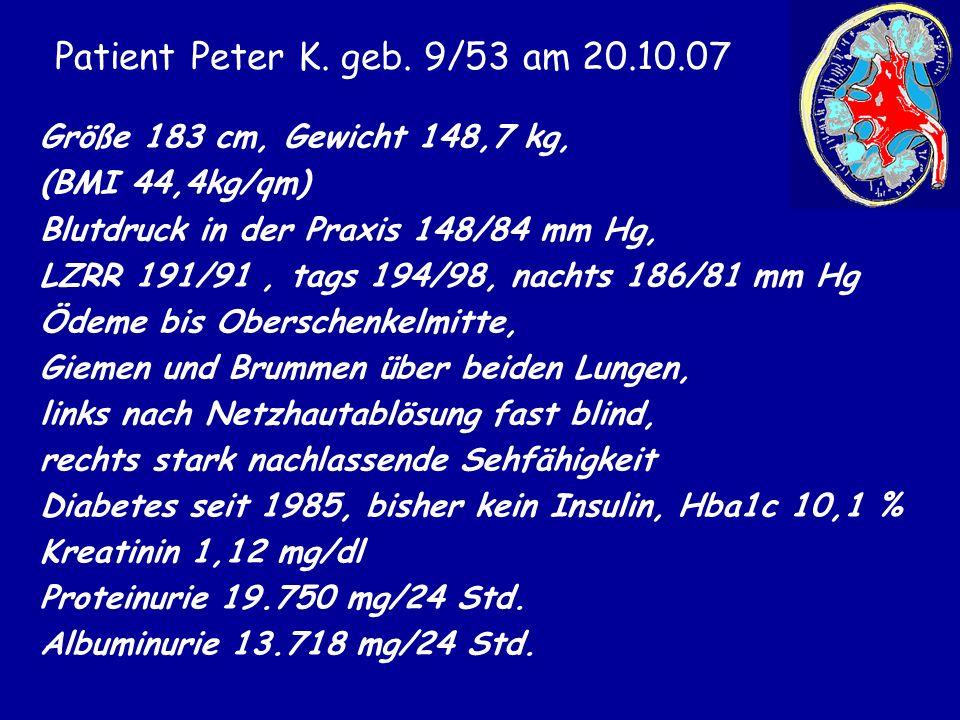 Patient Peter K. geb. 9/53 am 20.10.07 Größe 183 cm, Gewicht 148,7 kg, (BMI 44,4kg/qm) Blutdruck in der Praxis 148/84 mm Hg, LZRR 191/91, tags 194/98,