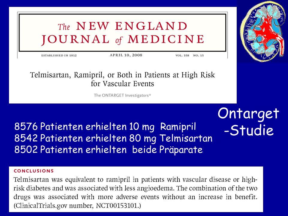 Ontarget -Studie 8576 Patienten erhielten 10 mg Ramipril 8542 Patienten erhielten 80 mg Telmisartan 8502 Patienten erhielten beide Präparate