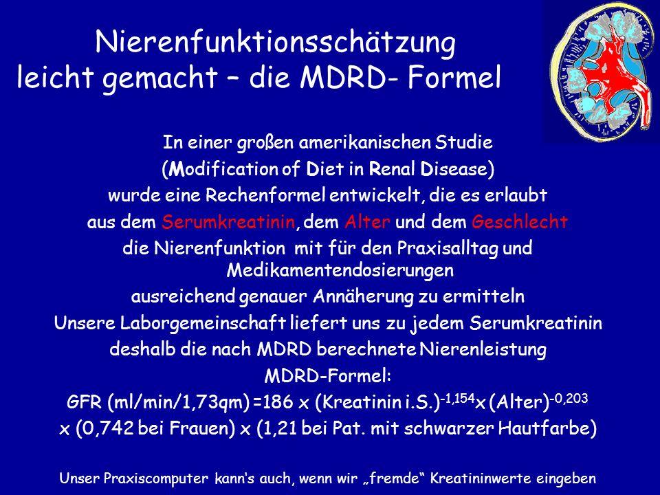 In einer großen amerikanischen Studie (Modification of Diet in Renal Disease) wurde eine Rechenformel entwickelt, die es erlaubt aus dem Serumkreatini
