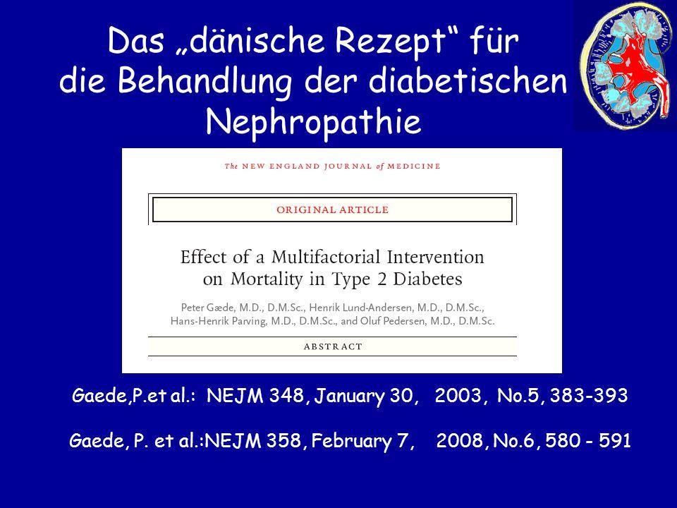 """Das """"dänische Rezept"""" für die Behandlung der diabetischen Nephropathie Gaede,P.et al.: NEJM 348, January 30, 2003, No.5, 383-393 Gaede, P. et al.:NEJM"""