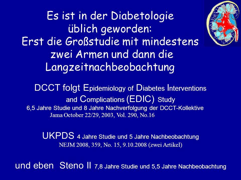 Es ist in der Diabetologie üblich geworden: Erst die Großstudie mit mindestens zwei Armen und dann die Langzeitnachbeobachtung DCCT folgt E pidemiolog