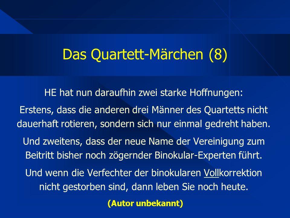 Das Quartett-Märchen (8) HE hat nun daraufhin zwei starke Hoffnungen: Erstens, dass die anderen drei Männer des Quartetts nicht dauerhaft rotieren, sondern sich nur einmal gedreht haben.