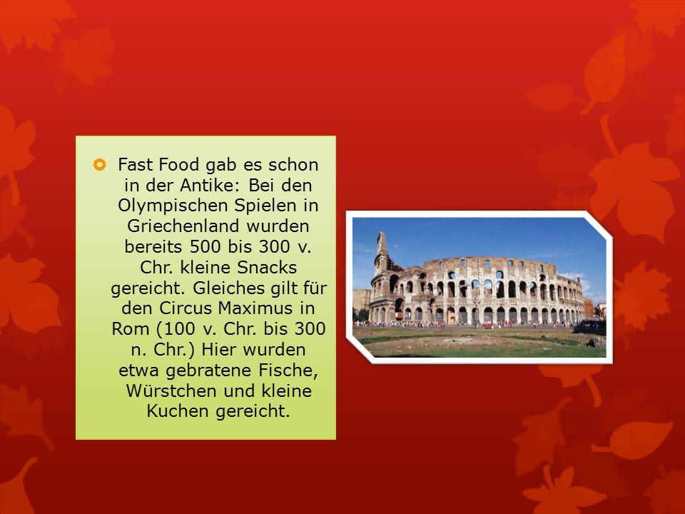 Fast Food gab es schon in der Antike: Bei den Olympischen Spielen in Griechenland wurden bereits 500 bis 300 v. Chr. kleine Snacks gereicht. Gleiche