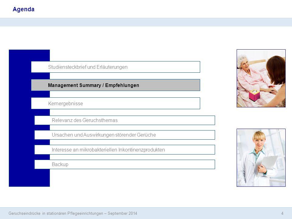 Geruchseindrücke in stationären Pflegeeinrichtungen – September 2014 4 Agenda Studiensteckbrief und Erläuterungen Management Summary / Empfehlungen In
