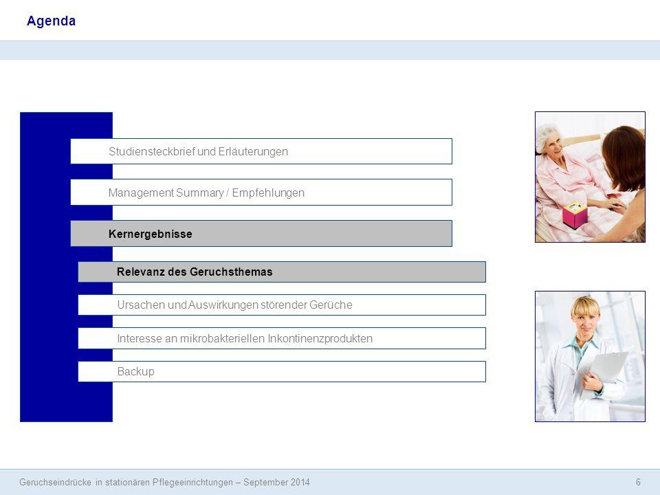 Geruchseindrücke in stationären Pflegeeinrichtungen – September 2014 6 Agenda Studiensteckbrief und Erläuterungen Management Summary / Empfehlungen In
