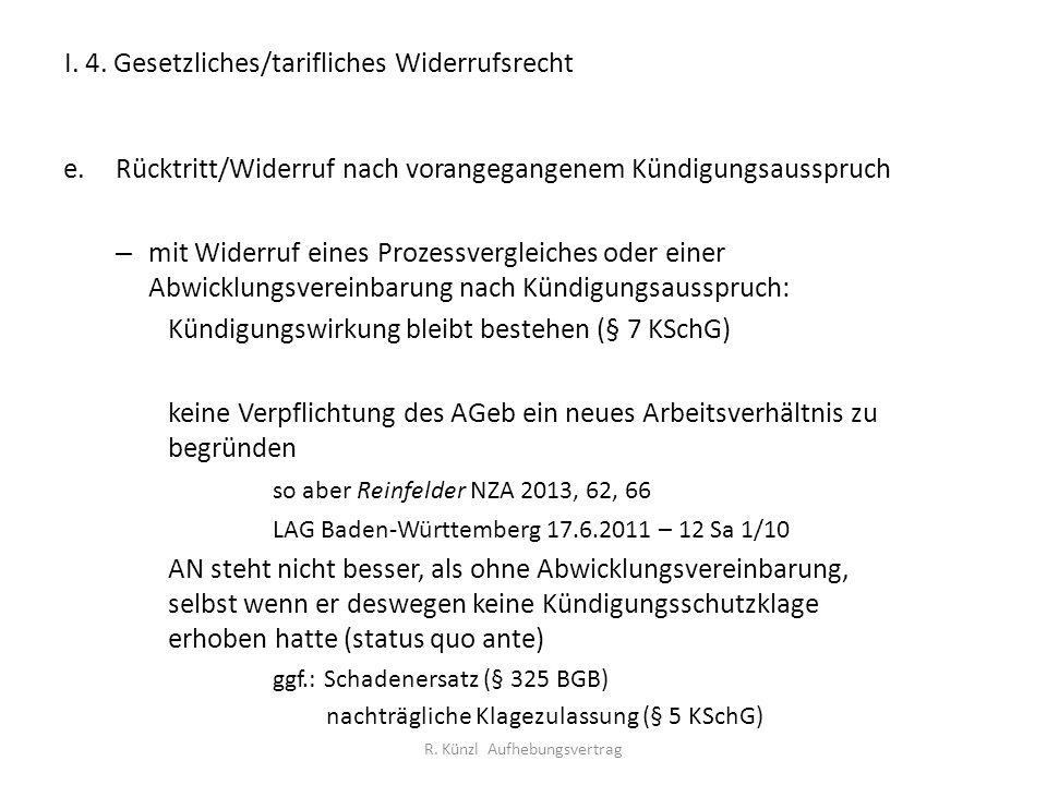 I. 4. Gesetzliches/tarifliches Widerrufsrecht e.Rücktritt/Widerruf nach vorangegangenem Kündigungsausspruch – mit Widerruf eines Prozessvergleiches od