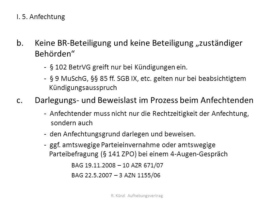 """I. 5. Anfechtung b.Keine BR-Beteiligung und keine Beteiligung """"zuständiger Behörden"""" - § 102 BetrVG greift nur bei Kündigungen ein. - § 9 MuSchG, §§ 8"""