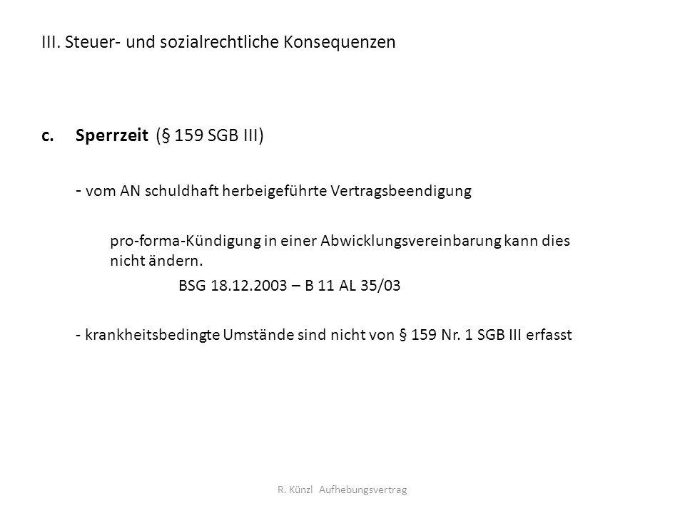 III. Steuer- und sozialrechtliche Konsequenzen c.Sperrzeit (§ 159 SGB III) - vom AN schuldhaft herbeigeführte Vertragsbeendigung pro-forma-Kündigung i