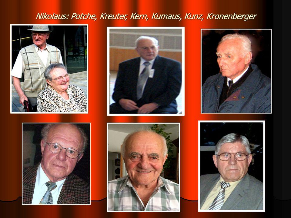 Nikolaus: Potche, Kreuter, Kern, Kumaus, Kunz, Kronenberger
