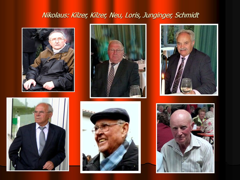 Nikolaus: Kilzer, Kilzer, Neu, Loris, Junginger, Schmidt
