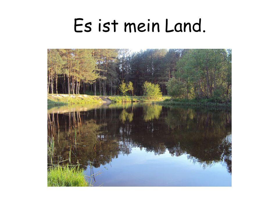 Es ist mein Land.