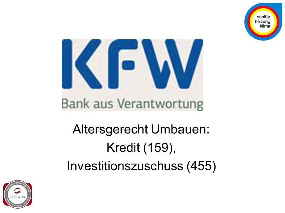 Altersgerecht Umbauen: Kredit (159), Investitionszuschuss (455)
