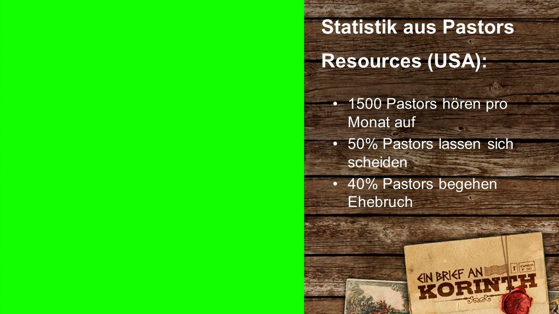 Statistik 3 Statistik aus Pastors Resources (USA): 1500 Pastors hören pro Monat auf 50% Pastors lassen sich scheiden 40% Pastors begehen Ehebruch