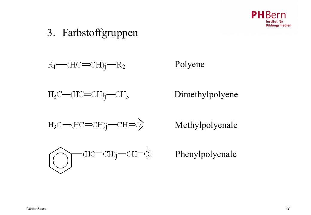 Günter Baars 37 3.Farbstoffgruppen Polyene Dimethylpolyene Methylpolyenale Phenylpolyenale