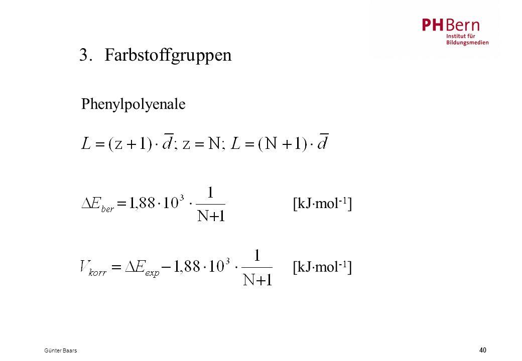 Günter Baars 40 3.Farbstoffgruppen [kJ  mol -1 ] Phenylpolyenale