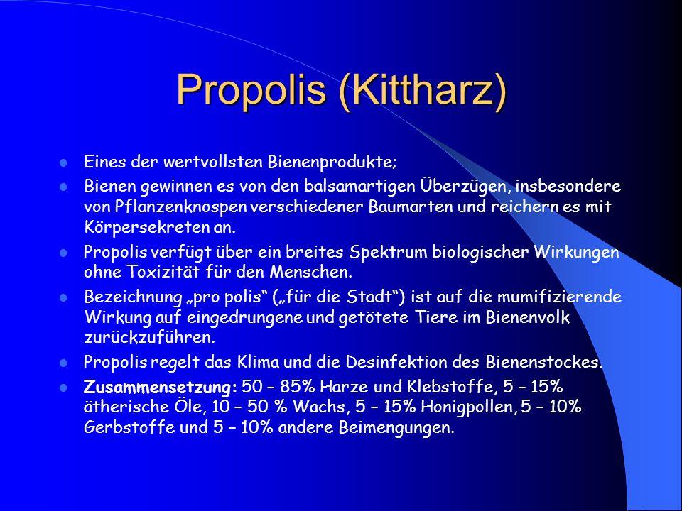 Propolis (Kittharz) Eines der wertvollsten Bienenprodukte; Bienen gewinnen es von den balsamartigen Überzügen, insbesondere von Pflanzenknospen versch
