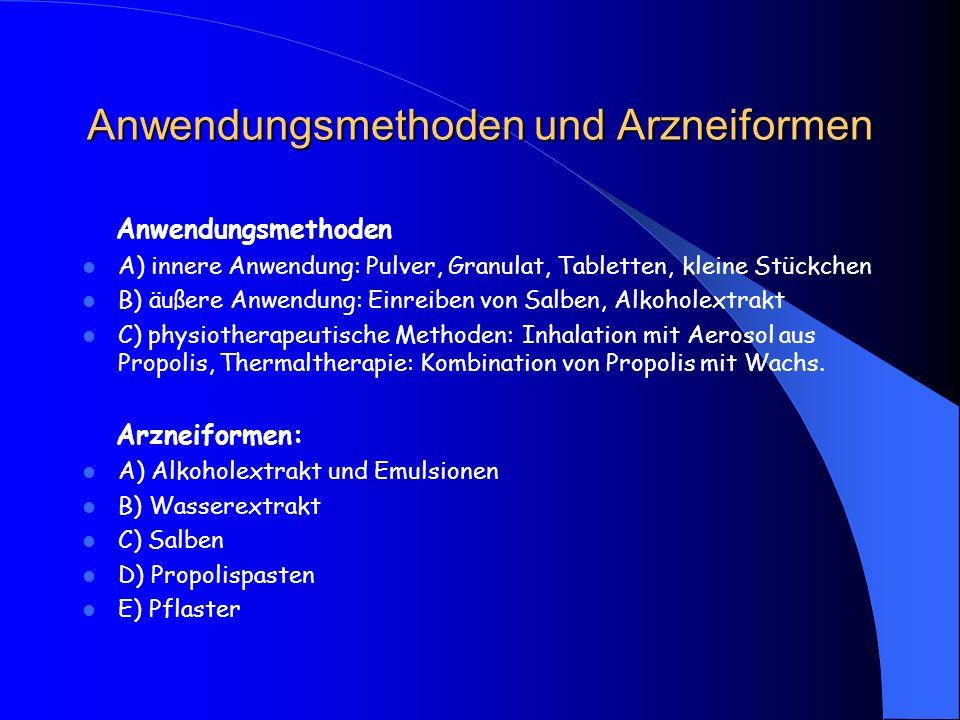Anwendungsmethoden und Arzneiformen Anwendungsmethoden A) innere Anwendung: Pulver, Granulat, Tabletten, kleine Stückchen B) äußere Anwendung: Einreib
