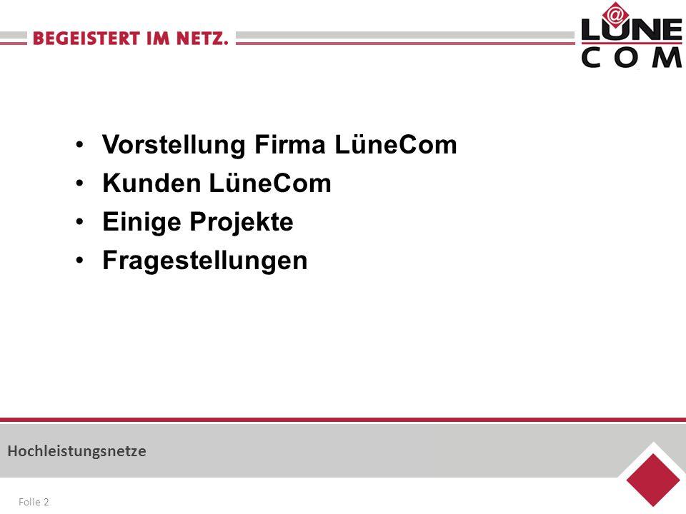 Vorstellung Firma LüneCom Kunden LüneCom Einige Projekte Fragestellungen Folie 2 Hochleistungsnetze Folie 2
