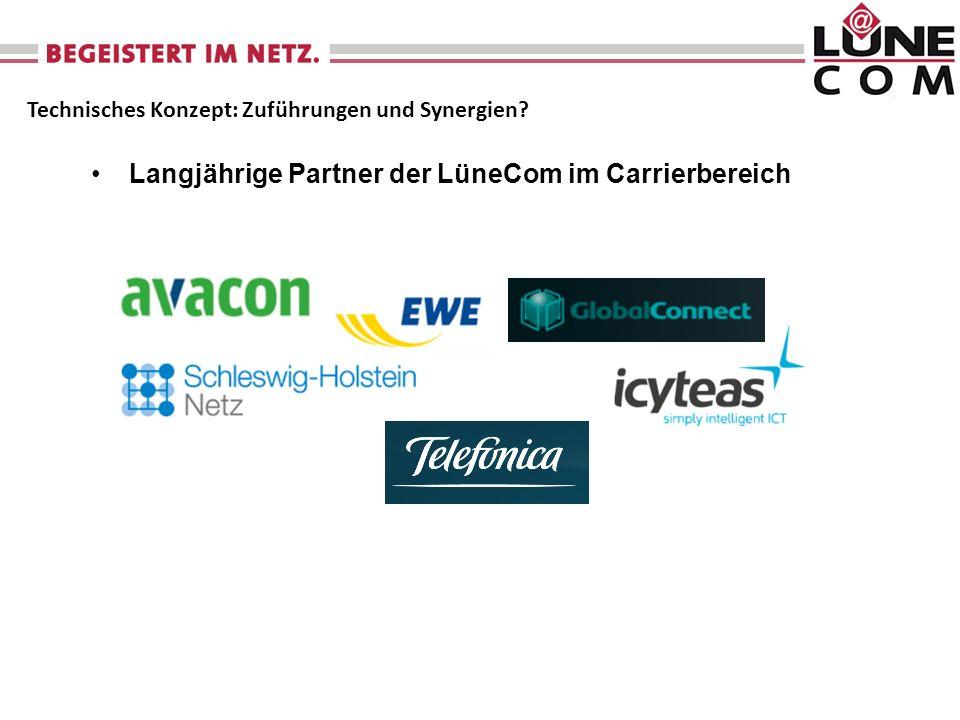 Langjährige Partner der LüneCom im Carrierbereich Technisches Konzept: Zuführungen und Synergien?