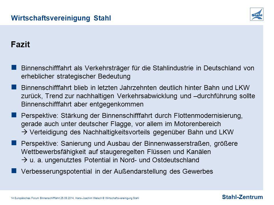 Stahl-Zentrum Wirtschaftsvereinigung Stahl 14 Europäisches Forum Binnenschifffahrt 25.09.2014, Hans-Joachim Welsch © Wirtschaftsvereinigung Stahl Fazi