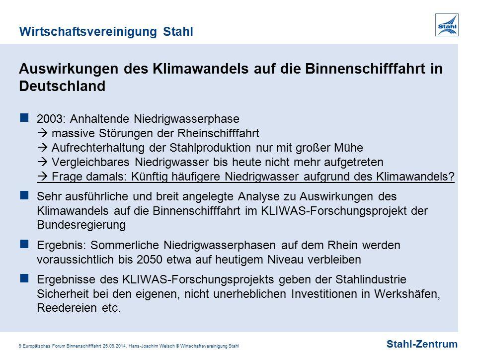 Stahl-Zentrum Wirtschaftsvereinigung Stahl 9 Europäisches Forum Binnenschifffahrt 25.09.2014, Hans-Joachim Welsch © Wirtschaftsvereinigung Stahl Auswi