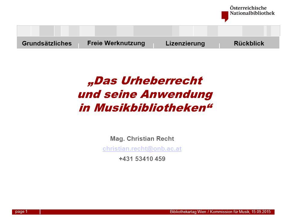 Freie Werknutzung Grundsätzliches Bibliothekartag Wien / Kommission für Musik, 15.09.2015 LizenzierungRückblick page 22 Vervielfältigung Darf der Leser eine Bücherei-CD/DVD für den Privatgebrauch komplett kopieren.