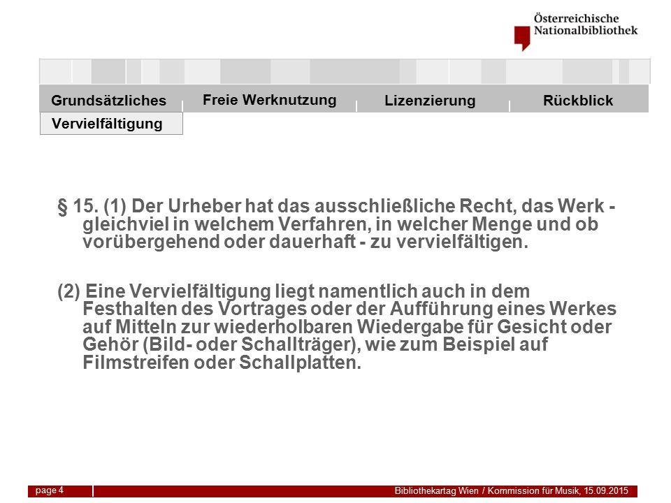 Freie Werknutzung Grundsätzliches Bibliothekartag Wien / Kommission für Musik, 15.09.2015 LizenzierungRückblick page 15 Verwertung zur öffentlichen Zurverfügungstellung § 71a.