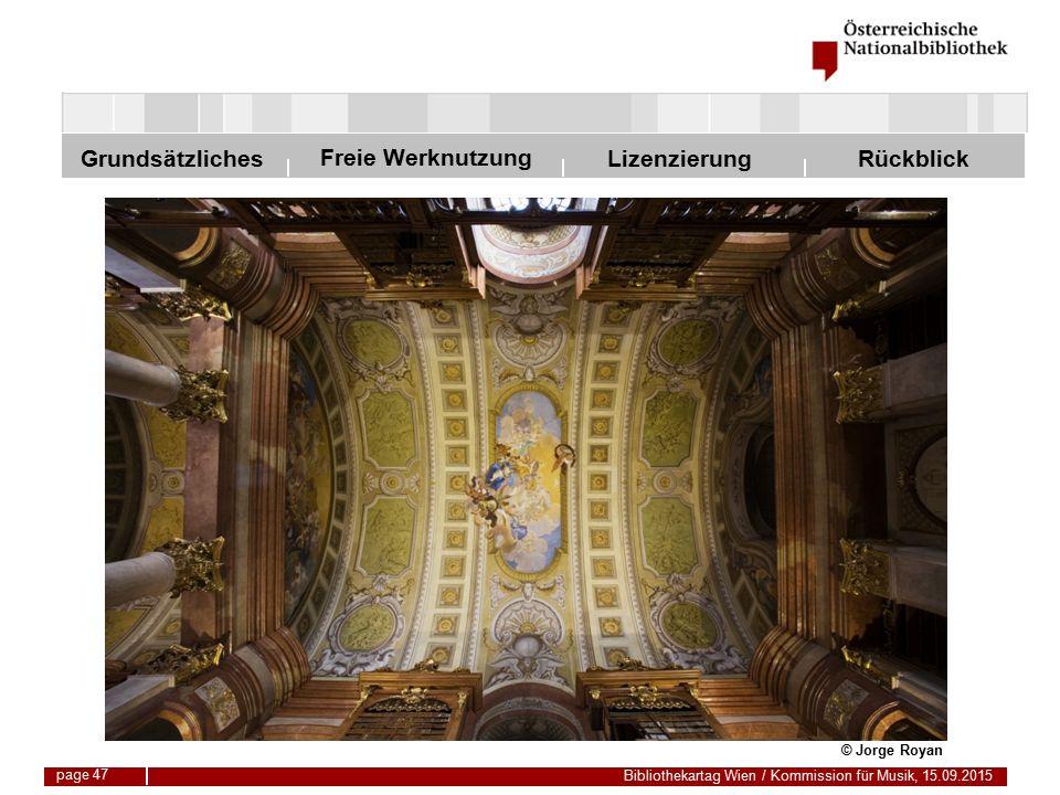 Freie Werknutzung Grundsätzliches Bibliothekartag Wien / Kommission für Musik, 15.09.2015 LizenzierungRückblick page 47 © Jorge Royan